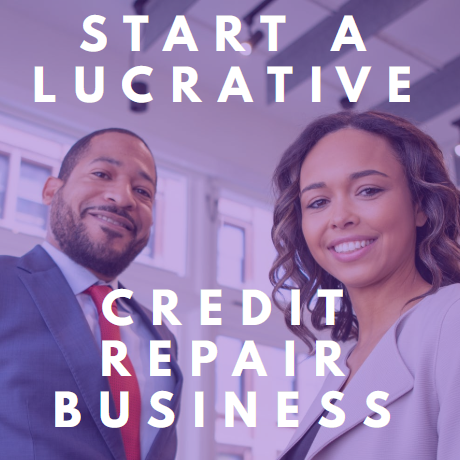 A guise for entrepreneurs looking to start a credit repair business