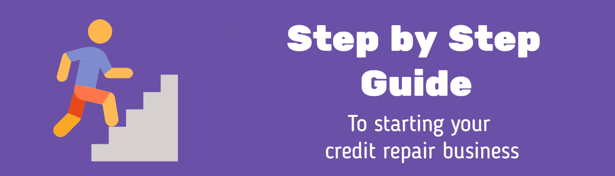 image with a purple background that states step by step guide guide to starting your own credit repair business