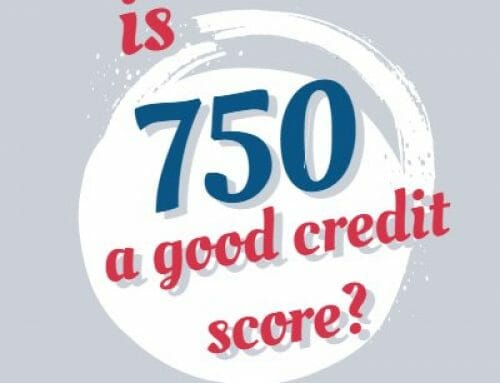 Is 750 a Good Credit Score?