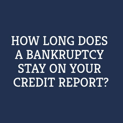 Learn how long a bankruptcy can stay on your credit report