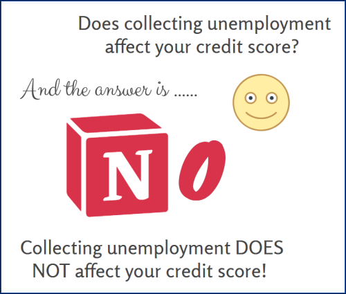 Collecting unemployment does not affect your credit score