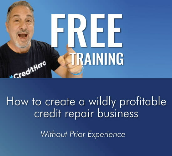 Learn how to work from and start a wildly successful and profitable credit repair business with this free training class